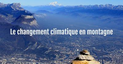 Le changement climatique en montagne