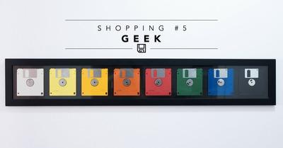 Shopping #5 : geek un jour, geek toujours