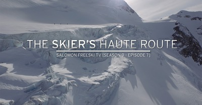 The Skier's Haute Route - Salomon Freeski TV