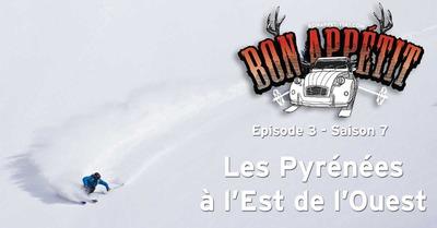 Bon Appétit S7EP3 : les Pyrénées à l'Est de l'Ouest