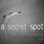 """Avant-Première """"A Secret Spot"""""""